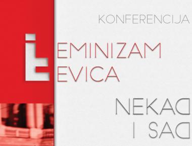 """Konferencija """"Feminizam i levica – nekad i sad"""" – knjiga apstrakata"""