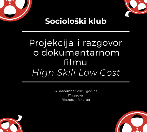 Sociološki klub: Projekcija dokumentarnog filma High Skill Low Cost